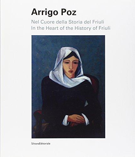 Arrigo Poz, in the Heart of the: FRATTOLIN, Maria Paola