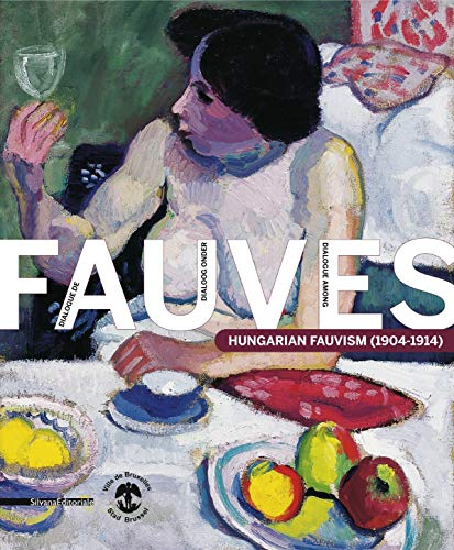 9788836618729: Dialogue Among Fauves: Hungarian Fauvism 1904-1914
