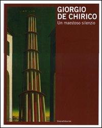 9788836619061: Giorgio de Chirico: a Majestic Silence