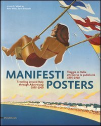 9788836619221: Manifesti Posters: Travelling Around Italy Through Advertising, 1895-1960