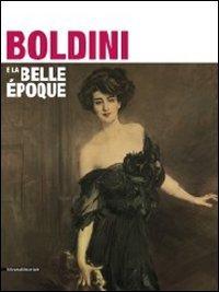 9788836620173: Boldini e la Belle Époque. Catalogo della mostra (Como, 25 marzo-25 luglio 2011)