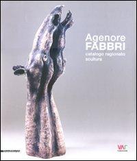 9788836620586: Agenore Fabbri. Catalogo ragionato scultura. Ediz. italiana, inglese, tedesca e francese: 1