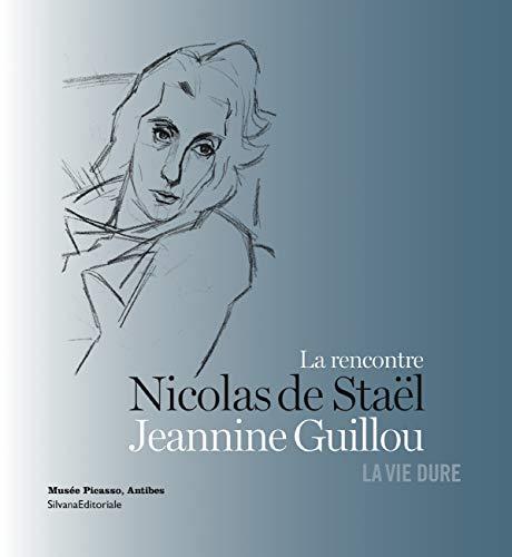 9788836620913: La rencontre Nicolas de Sta�l Jeannine Guillou : La vie dure