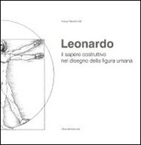 LEONARDO.IL sapere costruttivo nel disegno della figura: Franca Manenti Valli