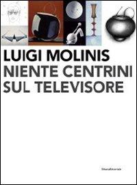 9788836621071: Luigi Molinis. Niente centrini sul televisore