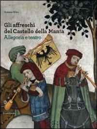 9788836621897: Gli affreschi del castello della Manta. Allegoria e teatro. Ediz. illustrata