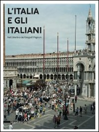 L'Italia e gli Italiani nell'obiettivo dei Fotografi Magnum - Italy and the Italians Through the ...