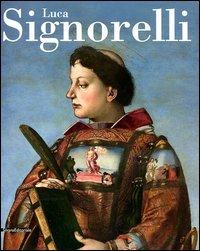 9788836622597: Luca Signorelli. Catalogo della mostra (Perugia, Orvieto, Città di Castello, 21 aprile-26 agosto 2012). Ediz. illustrata