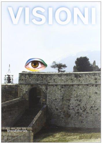 9788836624263: Visioni. Catalogo della mostra (Civitella del Tronto, 1 luglio-31 ottobre 2012)