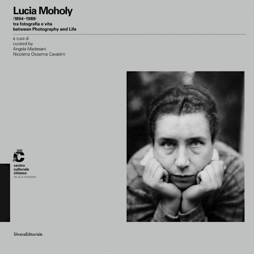 9788836625406: Lucia Moholy: Between Photography and Life 1894-1989 (Fotografia)