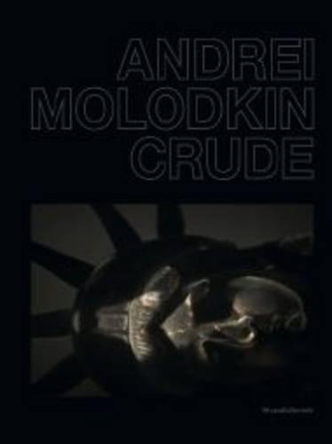 9788836625789: Andrei Molodkin: Crude