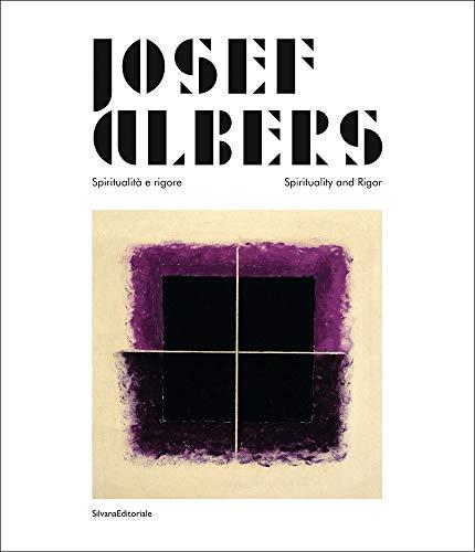 Josef Albers : Spiritualità e rigore =