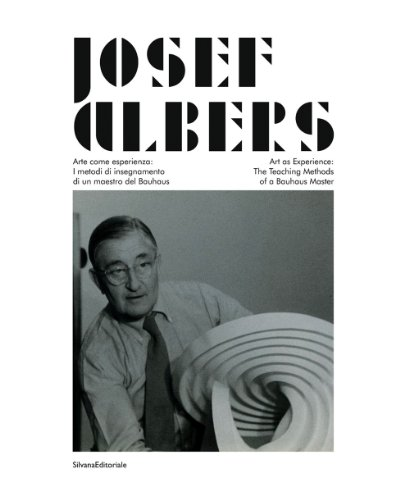 Josef Albers: Art as Experience: The Teaching Method of a Bauhaus Master: Nicholas Fox Weber and ...