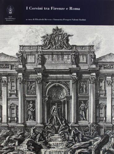 I Corsini tra Firenze e Roma : atti della Giornata di Studi I Corsini tra Firenze e Roma, Aspetti ...