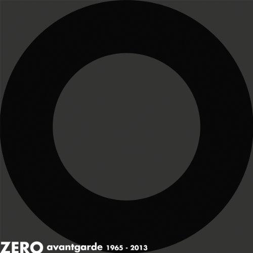 ZERO: Avantgarde 1965-2013