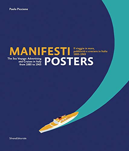 9788836627981: Manifesti / Posters: Il viaggio in mare, publikcita e crociere in Italia 1885-1965 / The Sea Voyage: Advertising and Cruises in Italy from 1885 to 1965
