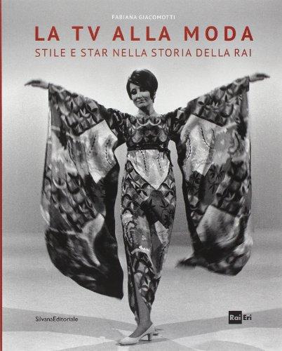 La tv alla moda : stile e: Giacomotti,Fabiana