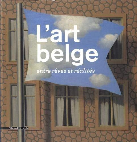 9788836628186: L'art belge entre rêves et réalités : Collection du Musée d'Ixelles, Bruxelles