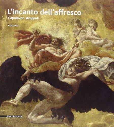 9788836628209: L'incanto dell'affresco. Capolavori strappati, da Pompei a Giotto da Correggio a Tiepolo. Catalogo della mostra (Ravenna, 16 febbraio-15 giugno 2014) vol. 1