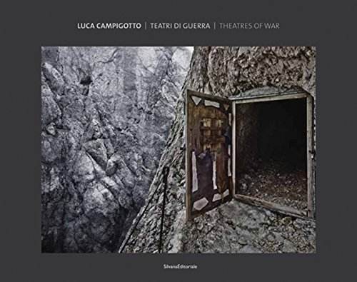 Luca Campigotto. Teatri di Guerra - Theatres of War