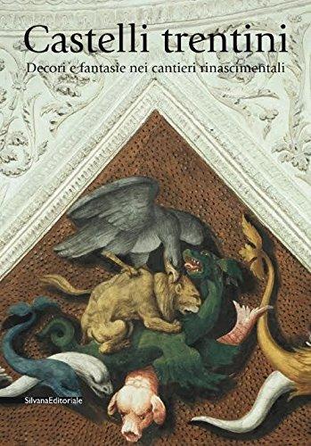 9788836629527: Castelli trentini. Decori e fantasie nei cantieri rinascimentali