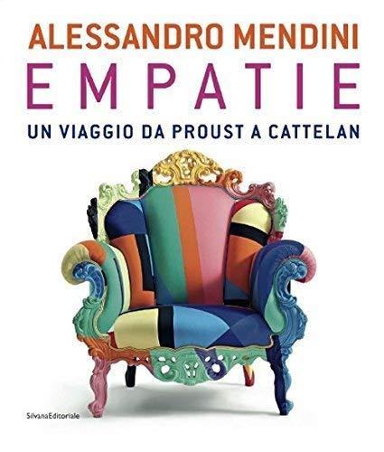 Alessandro Mendini. Empatie. Un Viaggio Da Proust: Fiz, Alberto (a