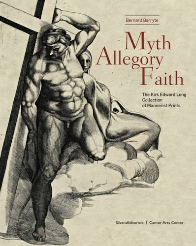 9788836630882: Myth, Allegory, Faith: The Kirk Edward Long Collection of Mannerist Prints