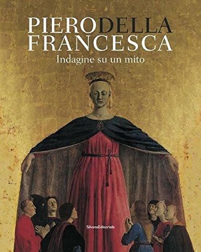 9788836632725: Piero della Francesca : indagine su un mito