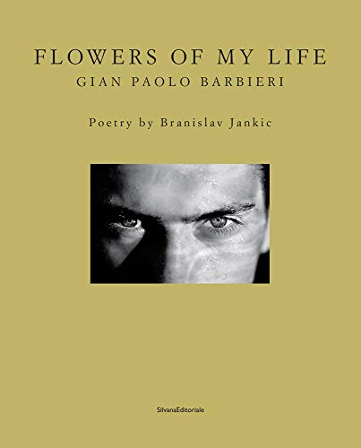 9788836632909: Gian Paolo Barbieri: Flowers of My Life