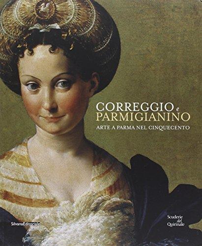 9788836633104: Correggio e Parmigianino. Arte a Parma nel Cinquecento. Catalogo della mostra (Roma, 12 marzo-26 giugno 2016). Ediz. illustrata