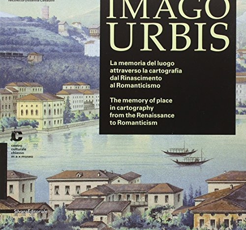 Imago Urbis: Memory of Place Through Cartography