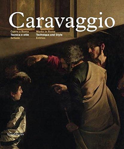 Caravaggio. Opere a Roma. Tecnica e Stile. Schede. Works in Rome.Technique and Style. Entries.: A ...