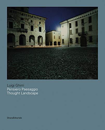 9788836634538: Luigi Ghirri. Pensiero paesaggio. Ediz. italiana e inglese: Thought Landscapes