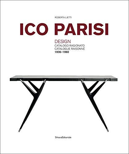 Ico Parisi: Design Catalogue Raisonne 1936-1960: Parisi, Ico