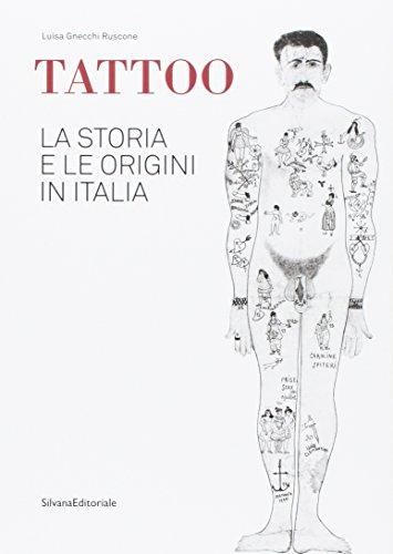 9788836636846: Tattoo. La storia e le origini in Italia. Catalogo della mostra. Ediz. a colori