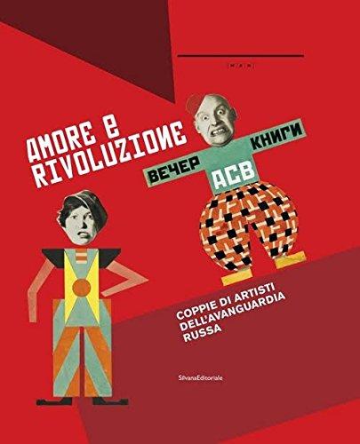 9788836637201: Amore e rivoluzione. Coppie artisti dell'avanguardia russa. Catalogo della mostra (Nuoro, 1 giugno-1 ottobre 2017). Ediz. a colori (Arte)