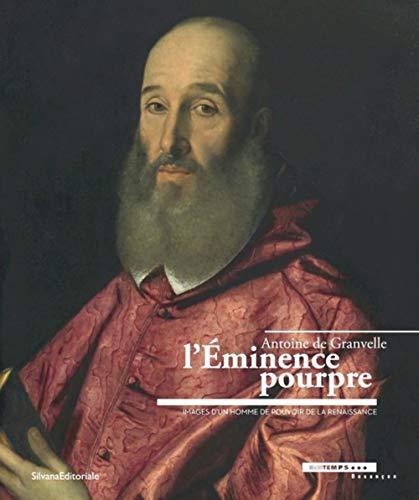 L'éminence pourpre, Antoine de Granvelle 1517-1586 : Collectif