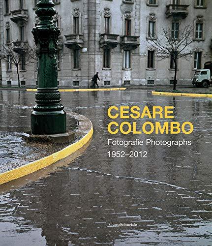 9788836645244: Cesare Colombo. Fotografie 1952-2012. Catalogo della mostra (Milano, 21 febbraio-14 giugno 2020). Ediz. italiana e inglese: Photographs 1952-2012