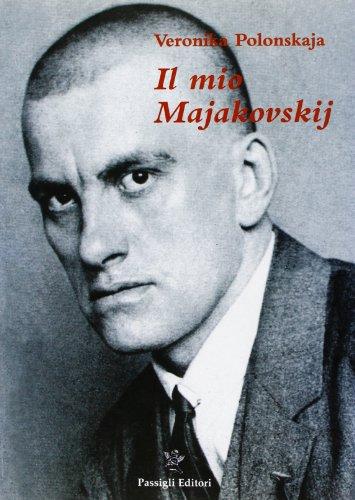 Il mio Majakovskij. Memorie di un anno 1929-1930.: Polonskaja,Veronika.