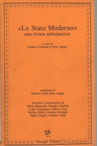 Lo Stato Moderno. Una rivista anticipatrice. Promossa dal Club Il Politecn: Atti della Giornata di ...
