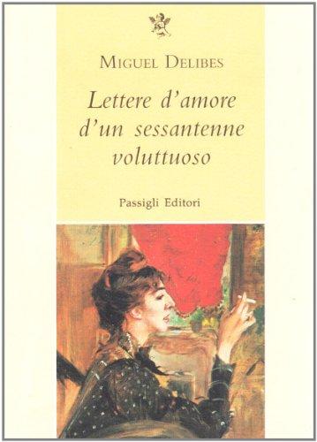 9788836803415: Lettere d'amore d'un sessantenne voluttuoso