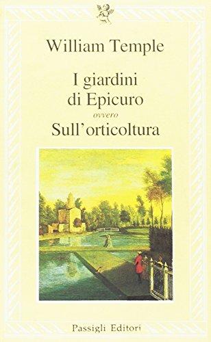 I giardini di Epicuro ovvero sull'orticultura.: Temple,William.
