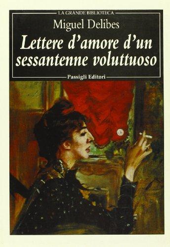 9788836806058: Lettere d'amore d'un sessantenne voluttuoso (Grande biblioteca)