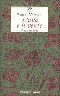 L'uva e il vento. Poesie italiane. Testo spagnolo a fronte (9788836808298) by [???]