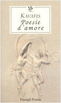 Poesie d' amore (a cura di Tino: Kostandinos Kavafis