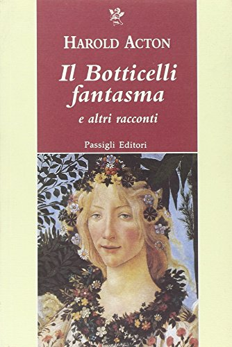 Il Botticelli fantasma e altri racconti (9788836811502) by [???]