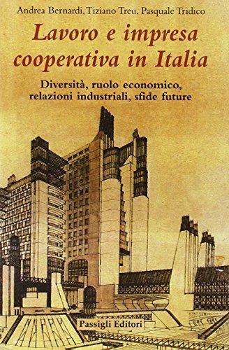 Lavoro e impresa cooperativa in Italia. Diversità,: Andrea Bernardi; Tiziano