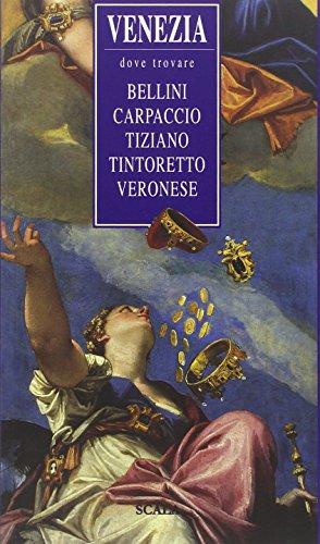 9788836814459: Venezia, dove trovare... Bellini, Carpaccio, Tiziano, Tintoretto, Veronese