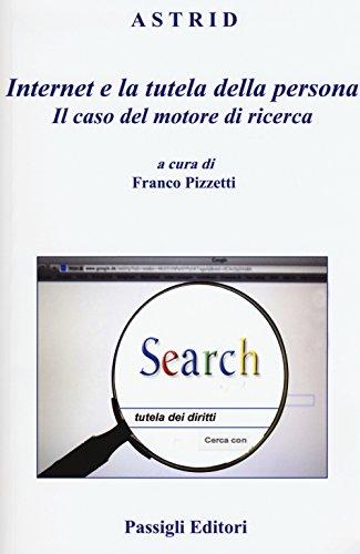 9788836815173: Internet e la tutela della persona. Il caso del motore di ricerca