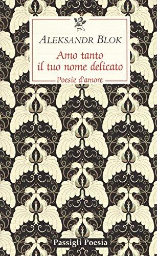 9788836816262: Amo tanto il tuo nome delicato. Poesie d'amore, 1898-1916